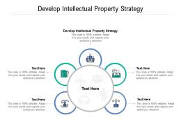 Develop Intellectual Property Strategy Ppt Powerpoint Presentation Professional Slide Download Cpb