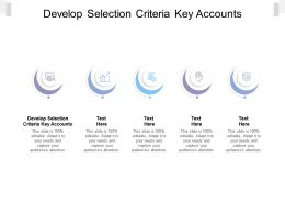 Develop Selection Criteria Key Accounts Ppt Powerpoint Presentation Layouts Graphics Tutorials Cpb