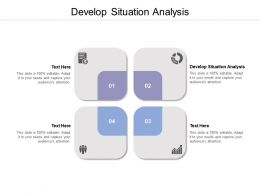 Develop Situation Analysis Ppt Powerpoint Presentation File Slideshow Cpb