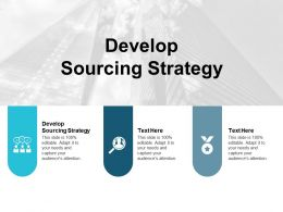 Develop Sourcing Strategy Ppt Powerpoint Presentation Gallery Show Cpb