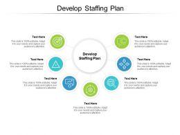 Develop Staffing Plan Ppt Powerpoint Presentation Outline Slides Cpb