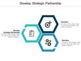 Develop Strategic Partnership Ppt Powerpoint Presentation Infographic Template Design Inspiration Cpb