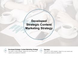Developed Strategic Content Marketing Strategy Ppt Powerpoint Presentation Infographics Cpb