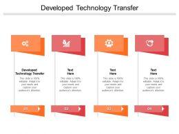 Developed Technology Transfer Ppt Powerpoint Presentation Outline Mockup Cpb