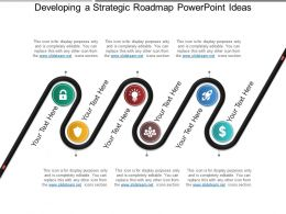 Developing A Strategic Roadmap Powerpoint Ideas