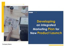Developing An Integrated Marketing Plan For New Product Launch Powerpoint Presentation Slides