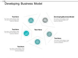Developing Business Model Ppt Powerpoint Presentation Layouts Slide Cpb