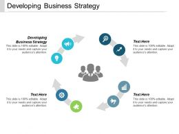 Developing Business Strategy Ppt Powerpoint Presentation Gallery Outfit Cpb