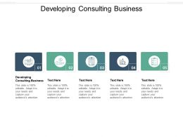 Developing Consulting Business Ppt Powerpoint Presentation Model Outfit Cpb