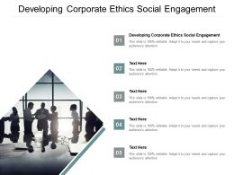 Developing Corporate Ethics Social Engagement Ppt Powerpoint Presentation Pictures Example File Cpb