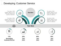 Developing Customer Service Ppt Powerpoint Presentation Portfolio Slide Download Cpb