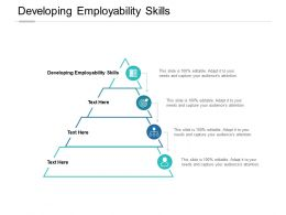 Developing Employability Skills Ppt Powerpoint Presentation Layouts Outline Cpb