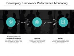 Developing Framework Performance Monitoring Ppt Powerpoint Presentation Ideas Mockup Cpb