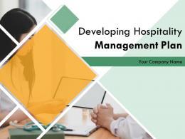 Developing Hospitality Management Plan Powerpoint Presentation Slides