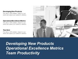Developing New Products Operational Excellence Metrics Team Productivity Cpb