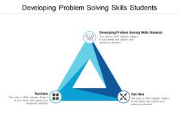 Developing Problem Solving Skills Students Ppt Powerpoint Presentation Infographic Cpb