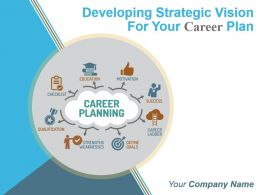 Developing Strategic Vision For Your Career Plan Powerpoint Presentation Slides