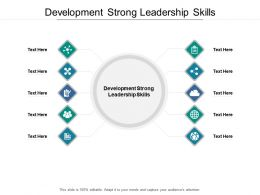 Development Strong Leadership Skills Ppt Powerpoint Presentation Pictures Cpb