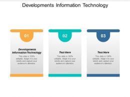Developments Information Technology Ppt Powerpoint Presentation Diagrams Cpb