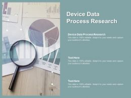 Device Data Process Research Ppt Powerpoint Presentation Outline Clipart Cpb
