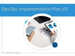 DevOps Implementation Plan IT Powerpoint Presentation Slides