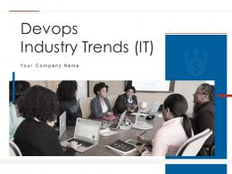 Devops Industry Trends IT Powerpoint Presentation Slides