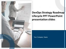 DevOps Strategy Roadmap Lifecycle Ppt Powerpoint Presentation Slides Complete Deck