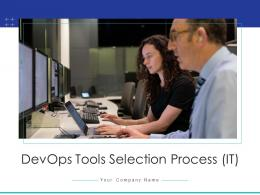 DevOps Tools Selection Process It Powerpoint Presentation Slides