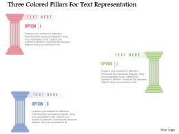 Di Three Colored Pillars For Text Representation Powerpoint Template