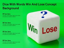 Dice With Words Win And Lose Concept Background