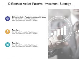 Difference Active Passive Investment Strategy Ppt Powerpoint Visuals Cpb