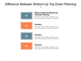 Difference Between Bottom Up Top Down Planning Ppt Powerpoint Presentation Ideas Design Ideas Cpb
