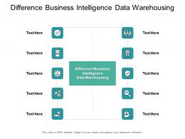 Difference Business Intelligence Data Warehousing Ppt Powerpoint Slide Cpb