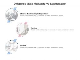 Difference Mass Marketing Vs Segmentation Ppt Powerpoint Presentation Professional Shapes Cpb