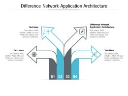 Difference Network Application Architecture Ppt Powerpoint Presentation Show Outfit Cpb