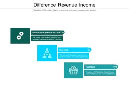 Difference Revenue Income Ppt Powerpoint Presentation Portfolio Graphics Pictures Cpb