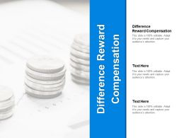 Difference Reward Compensation Ppt Powerpoint Presentation Slides Cpb