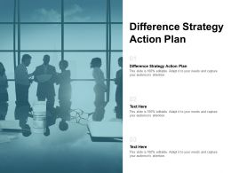 Difference Strategy Action Plan Ppt Powerpoint Presentation File Example Cpb