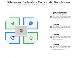 Differences Federalists Democratic Republicans Ppt Powerpoint Presentation Model Professional Cpb
