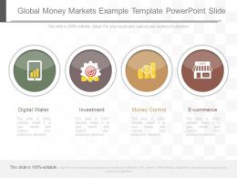 Different Global Money Markets Example Template Powerpoint Slide