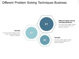 Different Problem Solving Techniques Business Ppt Powerpoint Presentation Ideas Summary Cpb