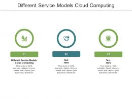 Different Service Models Cloud Computing Ppt Powerpoint Presentation File Display Cpb