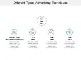 Different Types Advertising Techniques Ppt Powerpoint Presentation Slides Elements Cpb