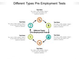 Different Types Pre Employment Tests Ppt Powerpoint Presentation Gallery Slideshow Cpb