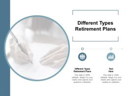 Different Types Retirement Plans Ppt Powerpoint Presentation Show Vector Cpb