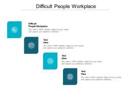Difficult People Workplace Ppt Powerpoint Infographics Example Introduction Cpb