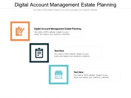 Digital Account Management Estate Planning Ppt Powerpoint Presentation Infographic Cpb