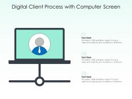 Digital Client Process With Computer Screen