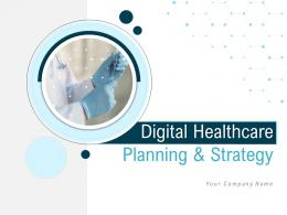 Digital Healthcare Planning And Strategy Powerpoint Presentation Slides