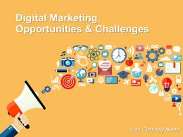 Digital Marketing Opportunities And Challenges Powerpoint Presentation Slides